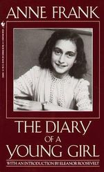 Anne Frank : The Diary of a Young Girl - Anne Frank