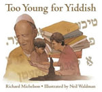 Too Young for Yiddish - Richard Michelson