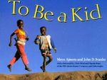 To be a Kid - Maya Ajmera