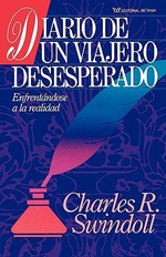 Diario de un Viajero Desesperado - Dr Charles R Swindoll