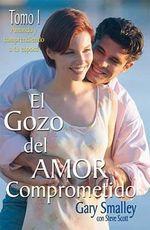 El Gozo del Amor Comprometido : Tomo 1 :  Tomo 1 - Dr Gary Smalley