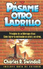 Pasame Otro Ladrillo : as Illustrated in the Words and Ways of the Prophe... - Charles R. Swindoll