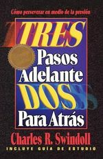 Tres Pasos Adelante DOS Para Atras (Three Steps Forward, Two Steps Back) - Dr Charles R Swindoll