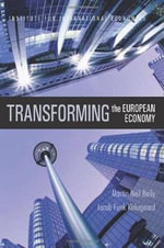 Transforming the European Economy : Reports from the Edges of America and Beyond - Martin Neil Baily