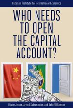 Who Needs to Open the Capital Account? - Olivier Jeanne