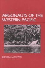 Argonauts of the Western Pacific - Bronislaw Malinowski