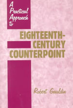 A Practical Approach to Eighteenth-Century Counterpoint - Robert Gauldin