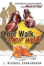 Your Walk, Their Walk - J. Michael Cunningham