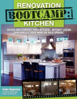 Renovation Bootcamp : Kitchen - Robin Siegerman