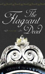 The Flagrant Dead : Poems - Stephen BlueStone