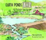 Earth Ponds A to Z : An Illustrated Encyclopedia - Tim Matson