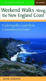 Weekend Walks Along the New England Coast : Exploring the Coast from Connecticut to Maine - John Gibson