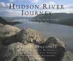 Hudson River Journey : Images from Lake Tear in the Couds to New York Harbour