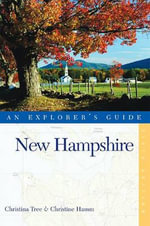 New Hampshire : An Explorer's Guide - Christina Tree