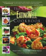 The Essential Eating Well Cookbook : Good Carbs, Good Fats, Great Flavors - Patsy Jamieson