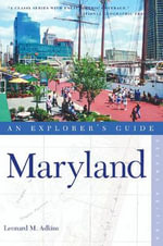 Maryland : An Explorer's Guide - Leonard M. Adkins