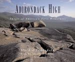 Adirondack High : Images of America's First Wilderness - Joanne Michaels