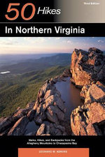 Explorer's Guide 50 Hikes in Northern Virginia : Walks, Hikes and Backpacks from the Allegheny Mountains to Chesapeake Bay - Leonard M. Adkins