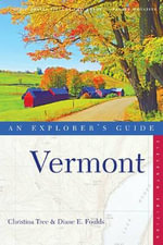 Vermont : An Explorer's Guide - Christina Tree