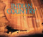 Indian Country : Sacred Ground, Native Peoples - John Annerino