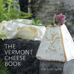 The Vermont Cheese Book - Ellen Ecker Ogden