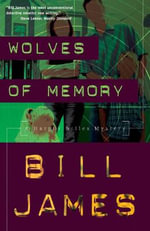 Wolves of Memory : A Harper and Iles Mystery - James Bill