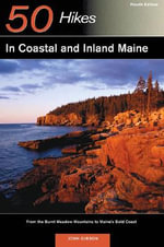 Explorer's Guide 50 Hikes in Coastal and Inland Maine : from the Burnt Meadow Mountains to Maine's Bold Coast - John Gibson
