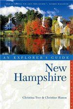 Explorer's Guide New Hampshire : Explorer's Guide New Hampshire - Christina Tree