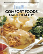 EatingWell Comfort Foods Made Healthy : The Classic Makeover - Jessie Price
