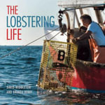 The Lobstering Life : A Family Dairy Farm in Vermont - David Middleton