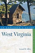 Explorer's Guide West Virginia : An Explorer's Guide - Leonard M. Adkins