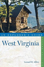 West Virginia : An Explorer's Guide - Leonard M. Adkins