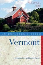 Explorer's Guide Vermont : Explorer's Complete - Christina Tree