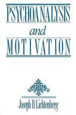 Psychoanalysis and Motivation : Psychoanalytic Inquiry Book Series - J.D. Lichtenberg