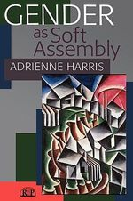 Gender as Soft Assembly : Relational Perspectives Books (Hardcover) - Adrienne Harris