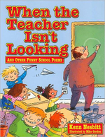 When Teacher Isn't Looking : And Other Funny School Poems - Kenn Nesbitt