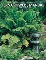 The Fern Grower's Manual - Barbara Joe Hoshizaki