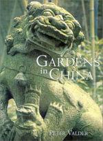 Gardens in China - Peter Valder