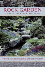 Rock Garden Design and Construction : North American Rock Garden Society