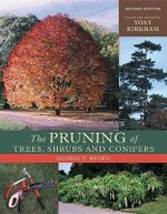The Pruning of Trees, Shrubs, and Conifers : Foliage in Garden Design - George E. Brown