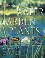 Encyclopedia of Water Garden Plants - C.Greg Speichert