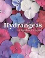 Hydrangeas : A Gardener's Guide - Toni Lawson-Hall
