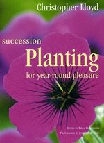 Succession Planting for Year-round Pleasure : An Introduction for GIS Users - Christopher Lloyd