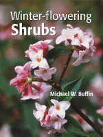 Winter-Flowering Shrubs - Michael W. Buffin