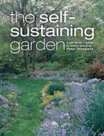 The Self-Sustaining Garden : The Guide to Matrix Planting - Peter Thompson