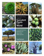 The Timber Press Guide to Succulent Plants of the World : A Comprehensive Reference to More Than 2000 Species - Fred Dortort