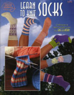Learn to Knit Socks : 12 Designs in Sport Weight Yarn - Edie Eckman