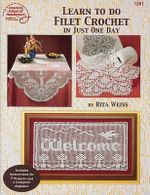 Learn to Do Filet Crochet in Just One Day - Rita Weiss