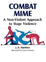 Combat Mime : A Non-Violent Approach to Stage Violence :  A Non-Violent Approach to Stage Violence - J. D. Martinez