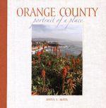 Orange County : Portrait of a Place - Anita Maya